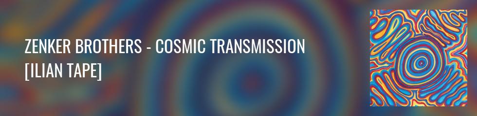 Zenker Brothers - Cosmic Transmission Banner