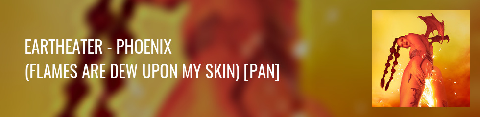 Eartheater - Phoenix: Flames Are Dew Upon My Skin Banner