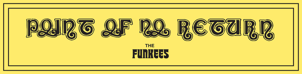 The Funkees - Point Of No Return Banner