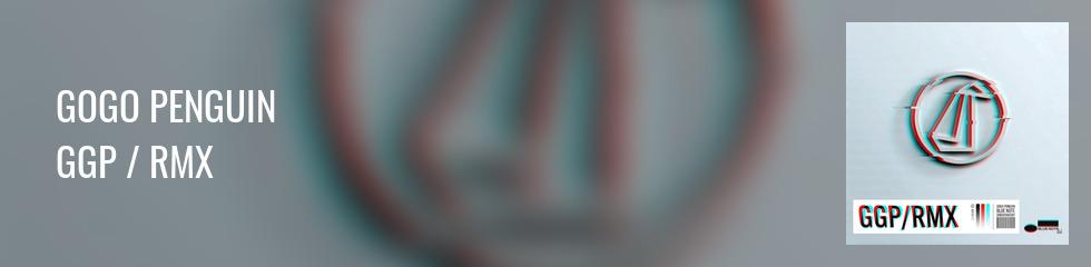 GoGo Penguin - GGP / RMX (2LP) Banner