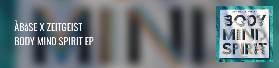 Àbáse x Zeitgeist - BODY MIND SPIRIT EP Banner