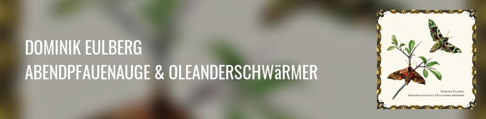 Dominik Eulberg - Abendpfauenauge & Oleanderschwärmer Banner
