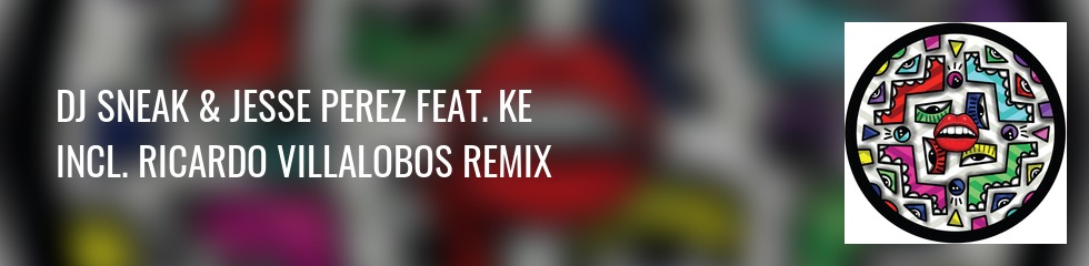 DJ Sneak & Jesse Perez feat. KE - Back & Forth (Inc. Ricardo Villalobos & DJ Lukke R Banner